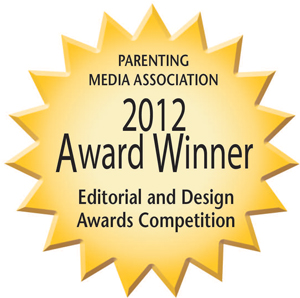 Parenting Media Association 2012 Award Winner Editorial and Design Awards Competition