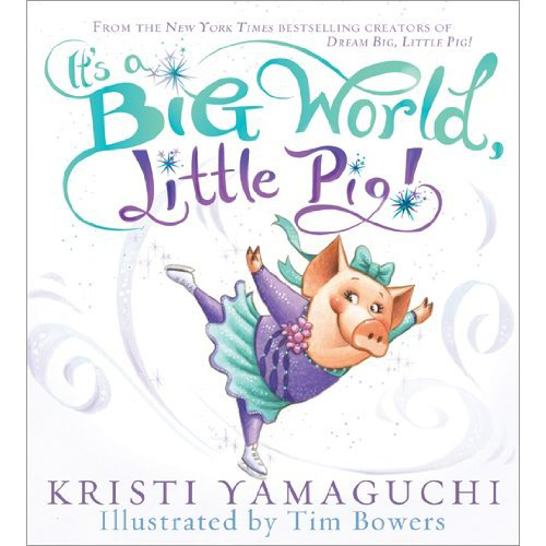 It's a Big World Little Pig by Kristi Yamaguchi