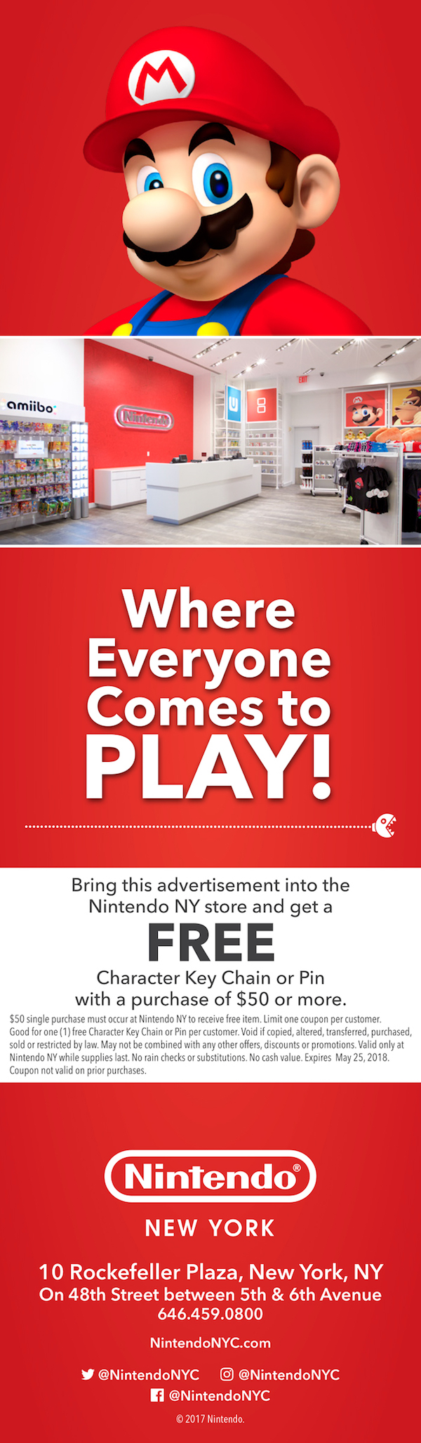 Nintendo NY - Bring this ad into the Nintendo NY store and get a FREE character key chain or pin with $50 or more purchase.  Expires: 5/25/2018