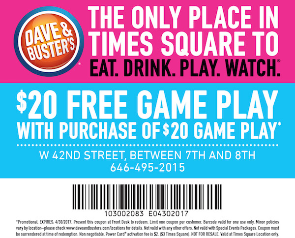 Dave & Buster's  - Free $20 game play Expires: 4/30/2017