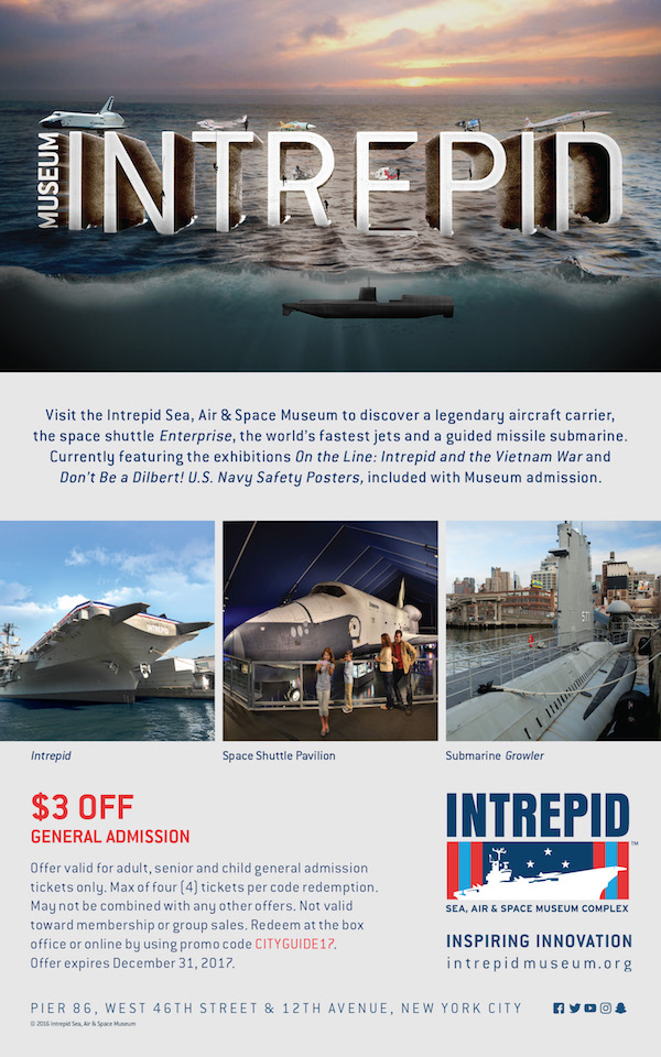 Intrepid Sea, Air & Space Museum  - Take $3 off admission with promo code CITYGUIDE17.  Expires: 12/31/2017