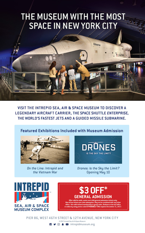 Intrepid Sea, Air & Space Museum  - Take $3 of admission with promo code CITYGUIDE17.  Expires: 12/31/2017