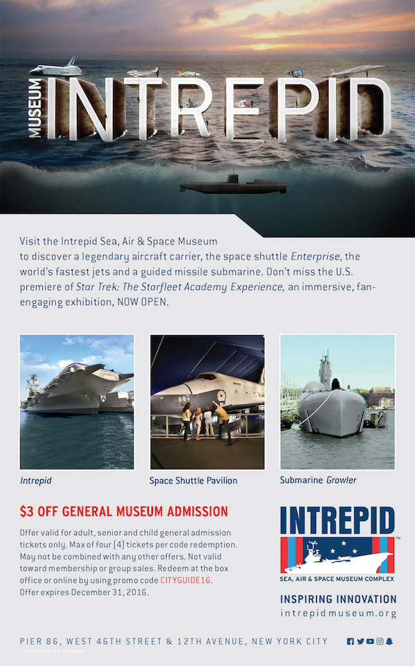 Intrepid   - $3 general museum admission. use code CITYGUIDE16 Expires: 12/31/2016