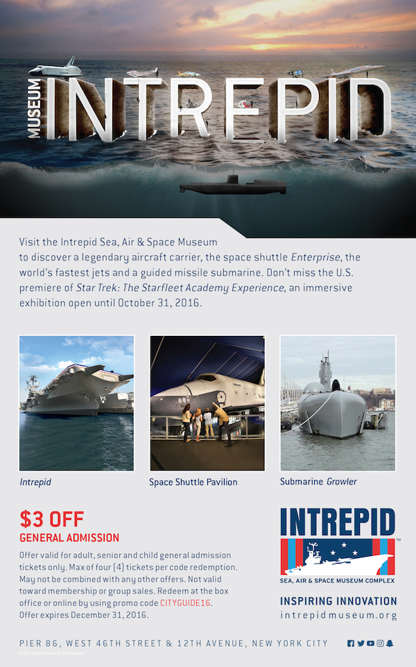 Intrepid  - Take $3 off admission with promo code CITYGUIDE16.  Expires: 12/31/2016