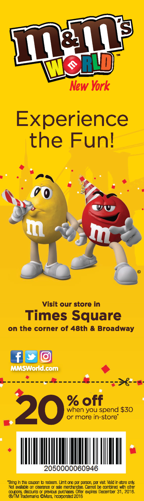 M&M'S World New York - 20% off when you spend $30 or more in-store. Expires: 12/31/2016