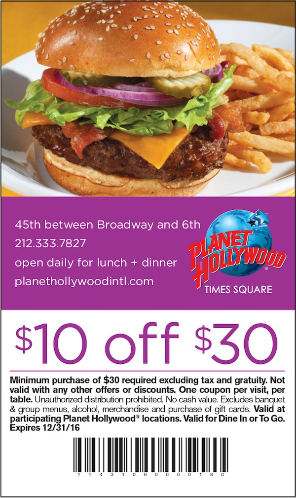 Planet Hollywood  - $10 off $30  Expires: 12/31/2016