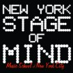 New York Stage of Mind