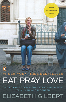 Eat Pray Love book cover featuring Julia Roberts; Eat Pray Love by Elizabeth Gilbert