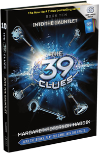 The 39 Clues, Book 10: Into the Gauntlet. By Margaret Peterson Haddix