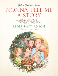 Lidia's Christmas Kitchen: Nonna Tell Me a Story by Lidia Bastianich