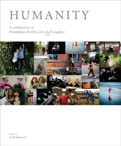 Humanity: A Celebration of Family, Love, and Laughter, edited by Geoff Blackwell