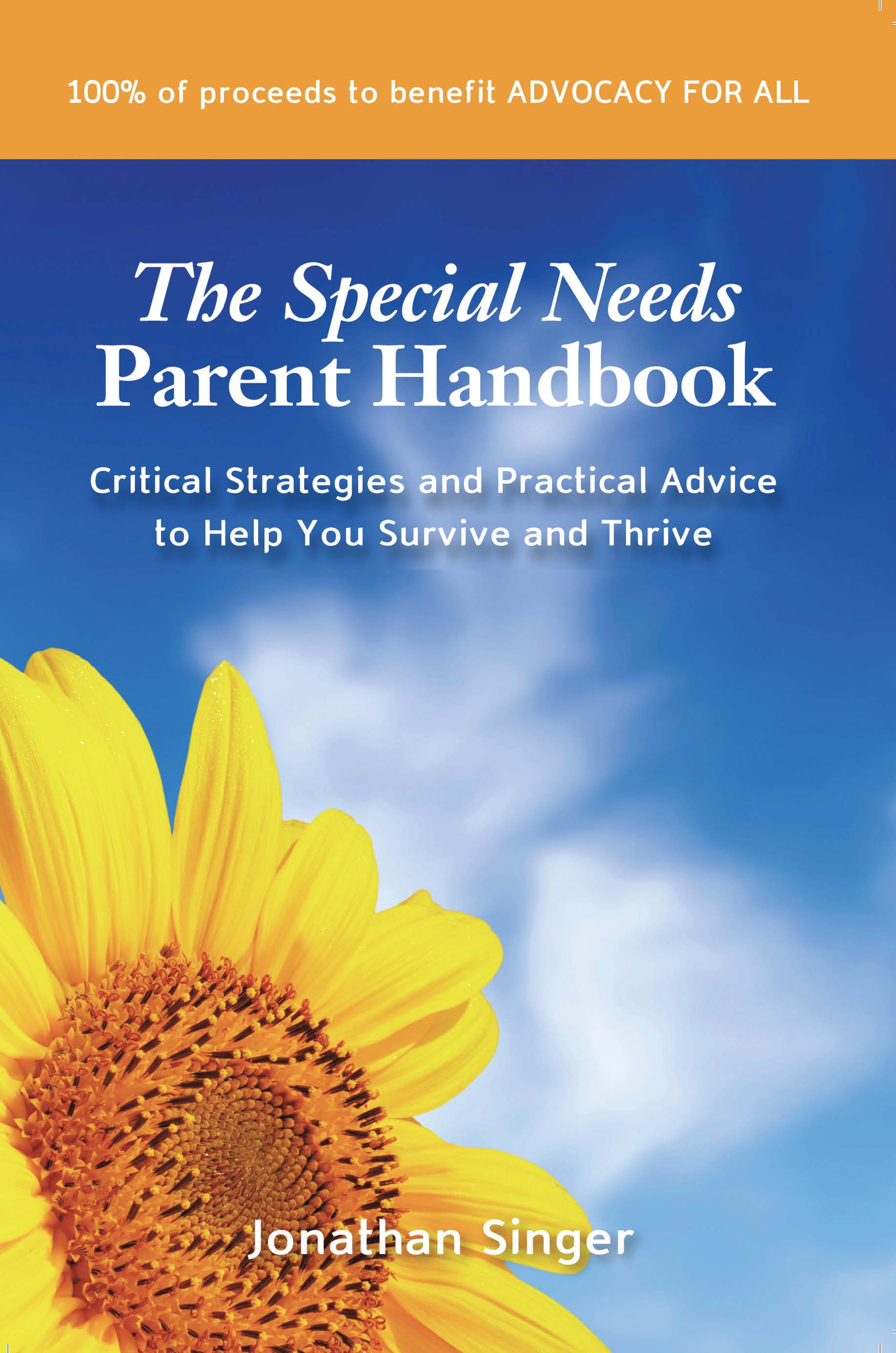 """The Special Needs Parent Handbook: Critical Strategies and Practical Advice to Help You Survive and Thrive"" by Jonathan Singer, where this article is excerpted."