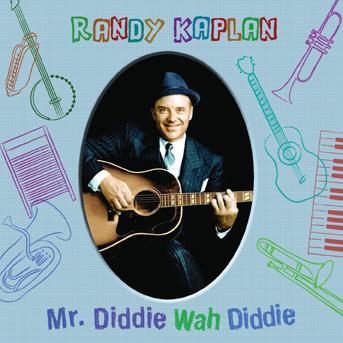 Randy Kaplan Mr. Diddie Wah Diddie Ablum Artwork