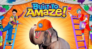 Built To Amaze Ringling Bros. and Barnum & Bailey